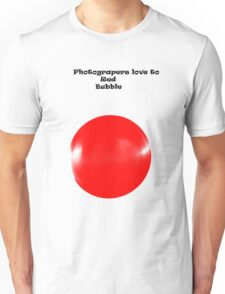 Photographers love to red bubble Unisex T-Shirt