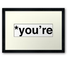 """Wrong """"You're,"""" My Friend Framed Print"""