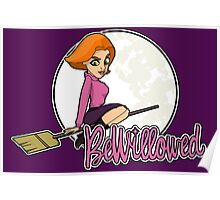 Willow Rosenberg-Bewitched! Poster