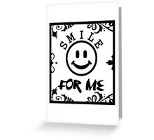 Smile for me floral Greeting Card