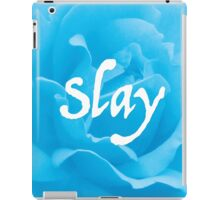 """Slay"" on Blue Flower iPad Case/Skin"