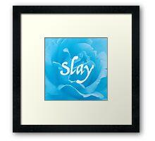 """""""Slay"""" on Blue Flower Framed Print"""