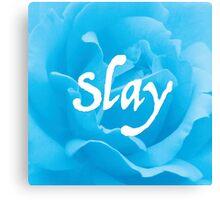 """""""Slay"""" on Blue Flower Canvas Print"""