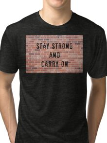 Stay Strong And Carry On Tri-blend T-Shirt