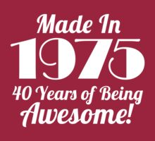 Funny 'Made in 1975. 40 Years of Being Awesome' T-shirts, Hoodies, Accessories and Gifts by Albany Retro