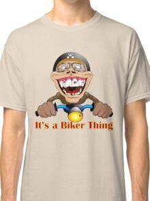 It's a biker thing Classic T-Shirt