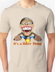 It's a biker thing Unisex T-Shirt