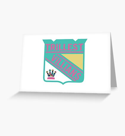 Trillest Villians -NY Greeting Card