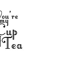 You're my Cup of Tea by luckylucy
