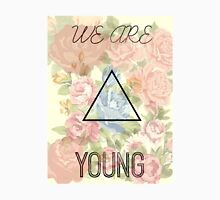 We Are Young Unisex T-Shirt