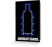 Absolut Chaos Greeting Card