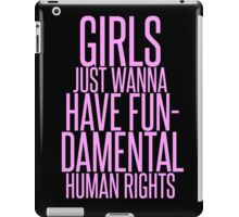 GIRLS JUST WANNA HAVE FUNDAMENTAL RIGHTS iPad Case/Skin