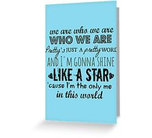 We Are Who We Are Greeting Card