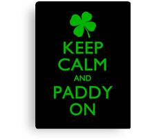 Keep Calm And Paddy On Canvas Print