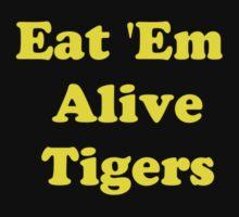 Eat 'em Alive Tigers  by FootyTeeGuy