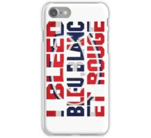 I Bleed Bleu, Blanc et Rouge iPhone Case/Skin