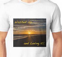 Washed Up and loving it! Unisex T-Shirt
