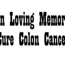 Colon Cancer by greatshirts