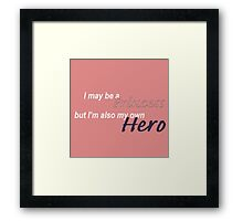 I may be a princess but I'm also my own hero Framed Print