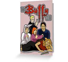 The Buffy Club Greeting Card