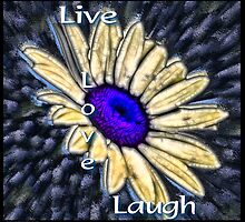 Live, Love, Laugh by bamagirl38