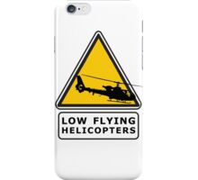 Low Flying Helicopters (1) iPhone Case/Skin