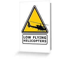 Low Flying Helicopters (1) Greeting Card