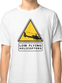 Low Flying Helicopters (1) Classic T-Shirt