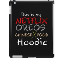 THIS IS MY NETFLIX,OREOS,CHINESE FOOD HOODIE iPad Case/Skin