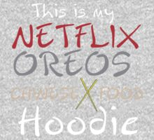 THIS IS MY NETFLIX,OREOS,CHINESE FOOD HOODIE Kids Clothes