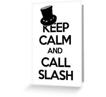 Keep Calm and Call Slash Greeting Card