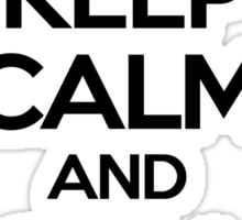 Keep Calm and Call Slash Sticker
