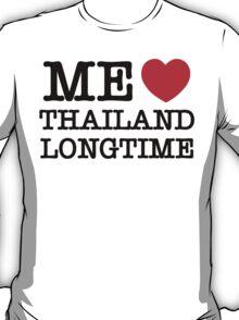 ME LOVE THAILAND LONGTIME T-Shirt