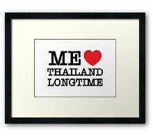 ME LOVE THAILAND LONGTIME Framed Print