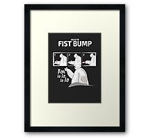 How to fist bump! Framed Print