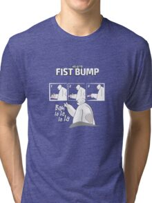 How to fist bump! Tri-blend T-Shirt