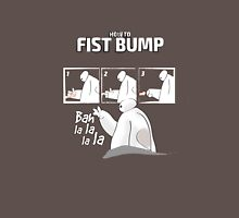 How to fist bump! Unisex T-Shirt