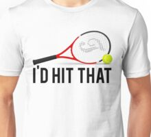 I'd Hit That Tennis Unisex T-Shirt