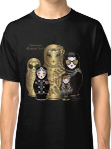 Fabulous Russian Dolls Classic T-Shirt