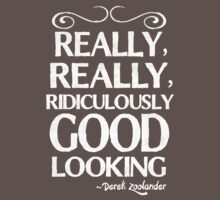Really, really, ridiculously good looking (Zoolander). Kids Clothes