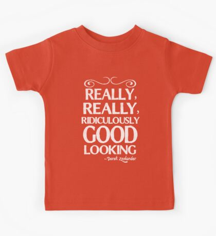 Really, really, ridiculously good looking (Zoolander). Kids Tee