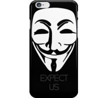 Anonymous: Expect Us iPhone Case/Skin