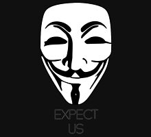 Anonymous: Expect Us Unisex T-Shirt