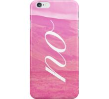 """""""no"""" on Pink Mountains iPhone Case/Skin"""