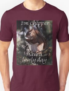 I'm Chipper Unisex T-Shirt