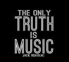 Jack Kerouac The Only Truth is Music by geekchicprints