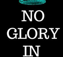 No Glory In The Process Sticker