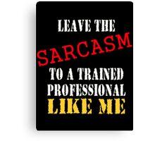 Sarcasm  Canvas Print