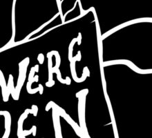 Come In, We're Open! - Black Sticker