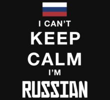 I Can't Keep Calm I'M Russian - T-Shirts & Hoodies by awesomearts